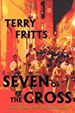 Seven of the Cross, Terry W. Fritts, 0979151481