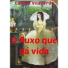 O fluxo que dá vida (Portuguese Edition)