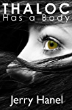 Thaloc Has a Body (The Brodie Wade Series Book 3)