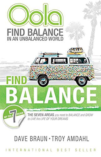 Oola: Find Balance in an Unbalanced World--The Seven Areas You Need to Balance and Grow to Live the Life of Your Dreams (Oola Find Balance In An Unbalanced World)