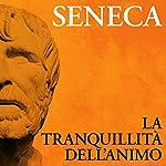 La tranquillità dell'animo | Lucius Annaeus Seneca