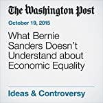 What Bernie Sanders Doesn't Understand about Economic Equality | George F. Will
