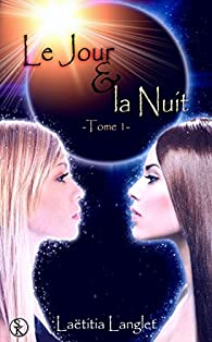 Le jour et la nuit, tome 1 par Laëtitia Langlet