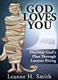 """Do you know that God loves you? In the tale of Jesus raising Lazarus from the dead you will discover God's will and God's plan to bless you.Author Leanne H. Smith in her latest book, """"God Loves You! Discover Gods Will & Gods Plan Through The Moti..."""