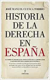 Historia de la Derecha en España: Amazon.es: Cuenca Toribio, José Manuel: Libros