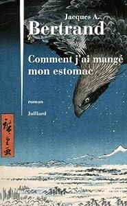 vignette de 'Comment j'ai mangé mon estomac (Jacques André Bertrand)'