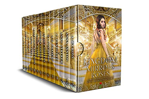 Kingdom of Mirrors and Roses: A Limited Edition of Beauty and the Beast Retellings ()