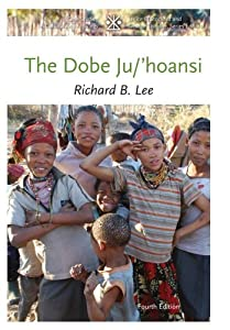 The Dobe Ju Hoansi Case Studies In Book By Richard B Lee