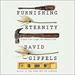 Furnishing Eternity: A Father, a Son, a Coffin, and a Measure of Life | David Giffels