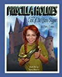 Priscilla Holmes and the Case of the Glass Slipper, John Lance and Narvarro, 0982659490