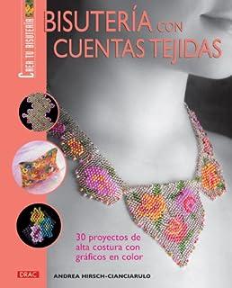 Bisuteria con cuentas tejidas/ Knit Beads Jewelry: 30 proyectos de alta costura con graficos