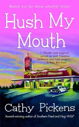 Hush My Mouth: A Southern Fried Mystery (Southern Fried Mysteries featuring Avery Andrews Book 4)