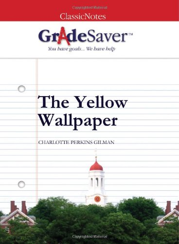 The Yellow Wallpaper Essays  Gradesaver The Yellow Wallpaper Charlotte Perkins Gilman