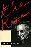 img - for Elia Kazan: A Life book / textbook / text book