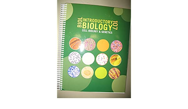 Introductory Biology Biology 107: Cell Biology and Genetics ...