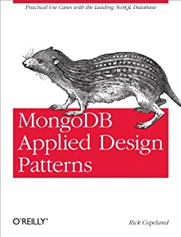 MongoDB Applied Design Patterns: Practical Use Cases with the Leading NoSQL Database por [Copeland, Rick]