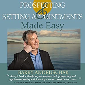 Prospecting and Setting Appointments Made Easy Audiobook