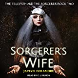 The Sorcerer's Wife: Telepath and the Sorcerer Series, Book 2