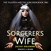 The Sorcerer's Wife: Telepath and the Sorcerer Series, Book 2 | Jaclyn Dolamore