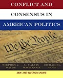 Bundle: Conflict and Consensus in American Politics, Election Update + CengageNOW, InfoTrac® 1-Semester, VMentor? Political Science 1-Semester Printed Access Card : Conflict and Consensus in American Politics, Election Update + CengageNOW, InfoTrac® 1-Semester, VMentor? Political Science 1-Semester Printed Access Card, Wayne and Wayne, Stephen J., 0495415715