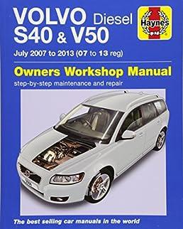 volvo s40 v50 diesel owners workshop manual 2007 13 chris rh amazon com 2007 Volvo S40 Serpentine Belt volvo s40 owners manual 2006