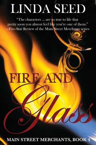 Fire and Glass (Main Street Merchants) (Volume 4)