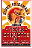 Front cover for the book Kinky Friedman's Guide to Texas Etiquette: Or How to Get to Heaven or Hell Without Going Through Dallas-Fort Worth by Kinky Friedman