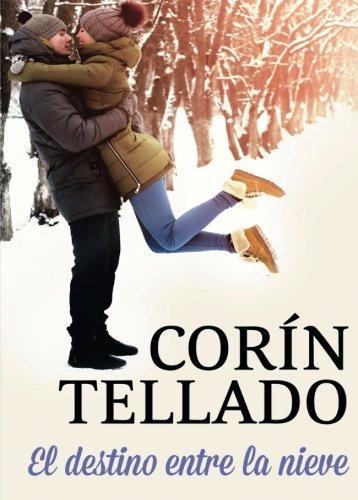 El destino entre la nieve (Spanish Edition)