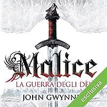 Malice. La guerra degli dei (La fede e l'inganno 1) Audiobook by John Gwynne Narrated by Alberto Lori