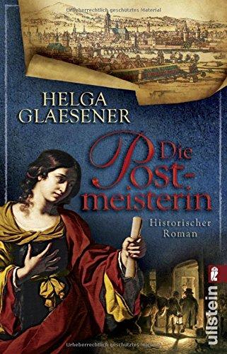 Die Postmeisterin: Historischer Roman