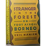 Stranger in the Forest: On Foot Across Borneo