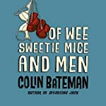 Of Wee Sweetie Mice and Men: A Dan Starkey Mystery | Colin Bateman