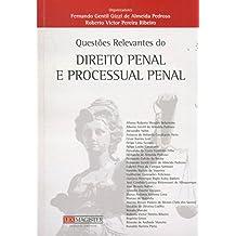 Questões Relevantes do Direito Penal e Processual Penal