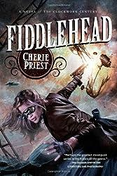Fiddlehead (The Clockwork Century)