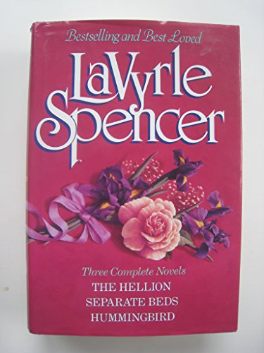 LaVyrle Spencer ~ Three Complete Novels: The Hellion / Separate Beds / Hummingbird