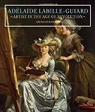 Adélaïde Labille-Guiard, Laura Auricchio, 089236954X