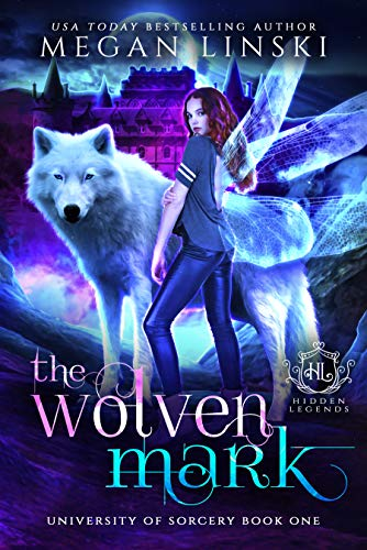 The Wolven Mark: A Paranormal Fantasy Fae Academy Romance (Hidden Legends: University of Sorcery Book 1)