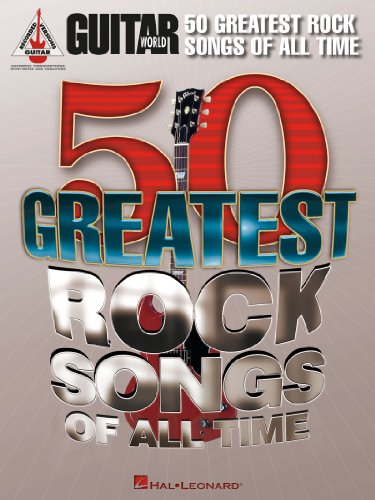 Greatest Guitar Songbook - Guitar World's 50 Greatest Rock Songs of All Time Songbook (Guitar Recorded Versions)
