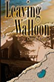 Leaving Walloon, Cheri Taylor, 1492315656