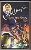 Right You Are, Mr. Moto, John P. Marquand, 0316547069