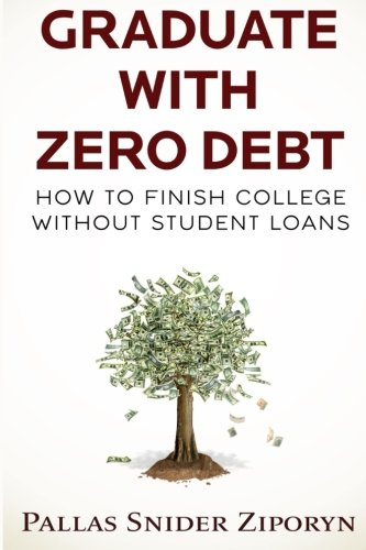 Graduate with Zero Debt: How to Finish College Without Student Loans