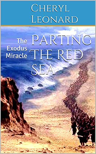 Parting The Red Sea: The Exodus Miracle (Parting Of The Red Sea)