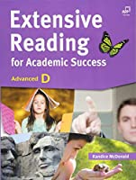 Extensive Reading for Academic Success, Advanced D (University Level; Topics on The Classics & World Literature, American Literature, Environmental ... Computer Science and Information Technology)