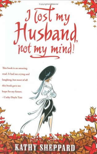 I Lost My Husband, Not My Mind!