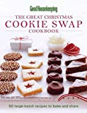 The Great Christmas Cookie Swap Cookbook: 55 Big-batch Recipes to Bake and Share