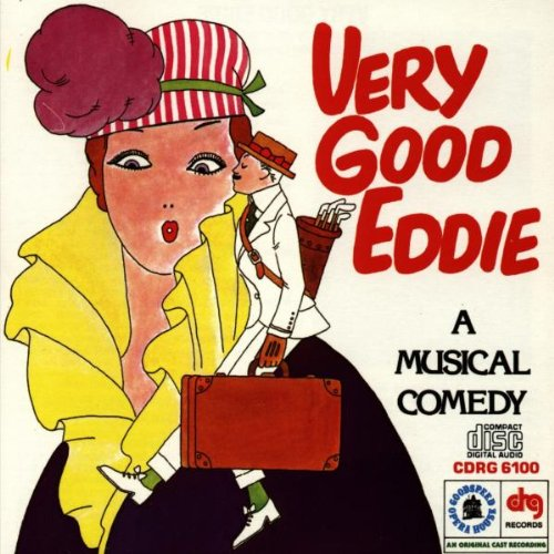 Very Good Eddie: A Musical Comedy (1975 Broadway Revival Cast) by Drg