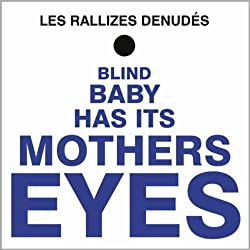 Blind Baby Has It's Mother's Eyes (Digitally Remastered)