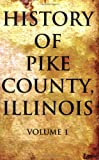 History of Pike County, Illinois, Chas. C. Chapman and Co Staff, 1565549708