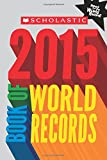 img - for Scholastic Book of World Records 2015 book / textbook / text book