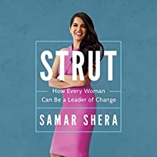STRUT: How Every Woman Can Be a Leader of Change Audiobook by Samar Shera Narrated by Nicol Zanzarella